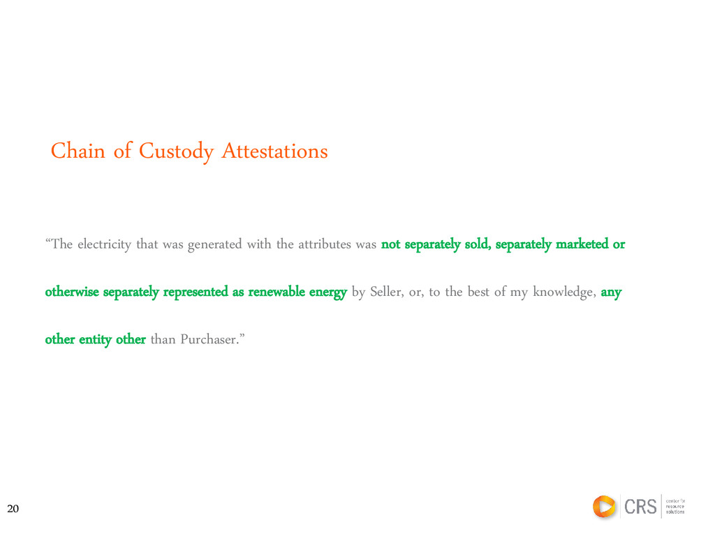 """Chain of Custody Attestations """"The electricity ..."""