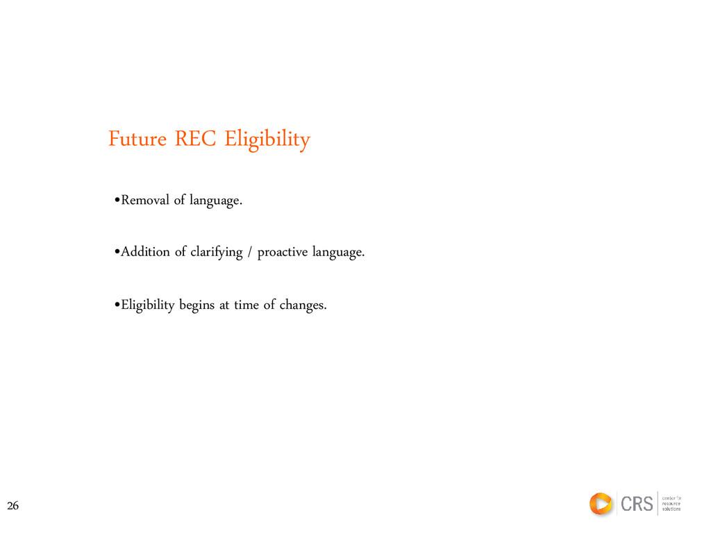 Future REC Eligibility •Addition of clarifying ...