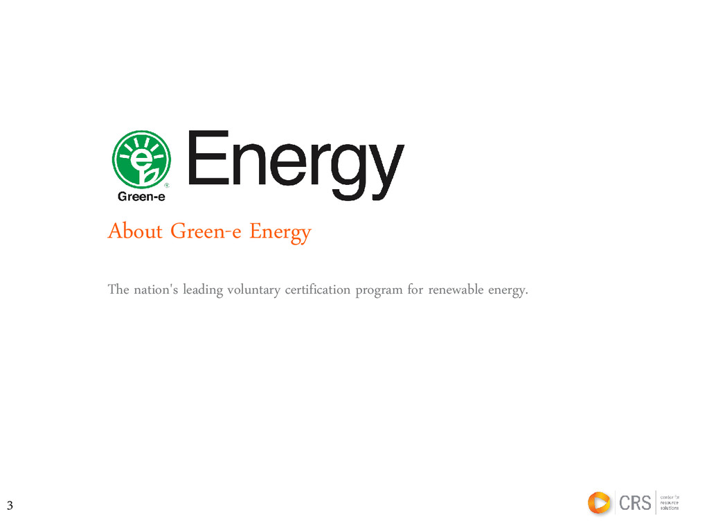 About Green-e Energy The nation's leading volun...