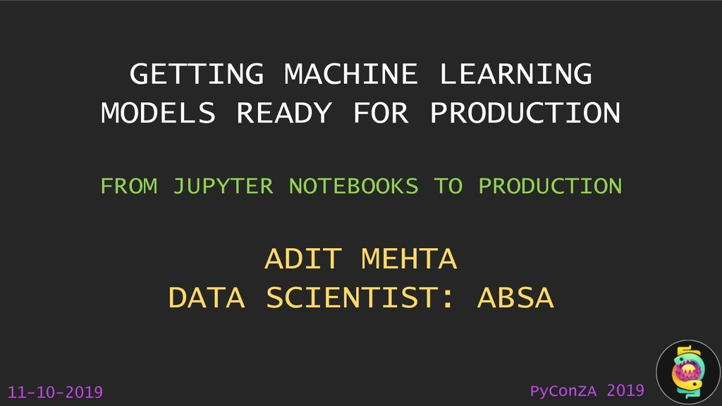 GETTING MACHINE LEARNING MODELS READY FOR PRODU...