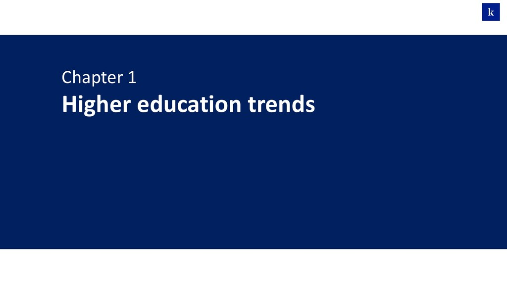 Chapter 1 Higher education trends