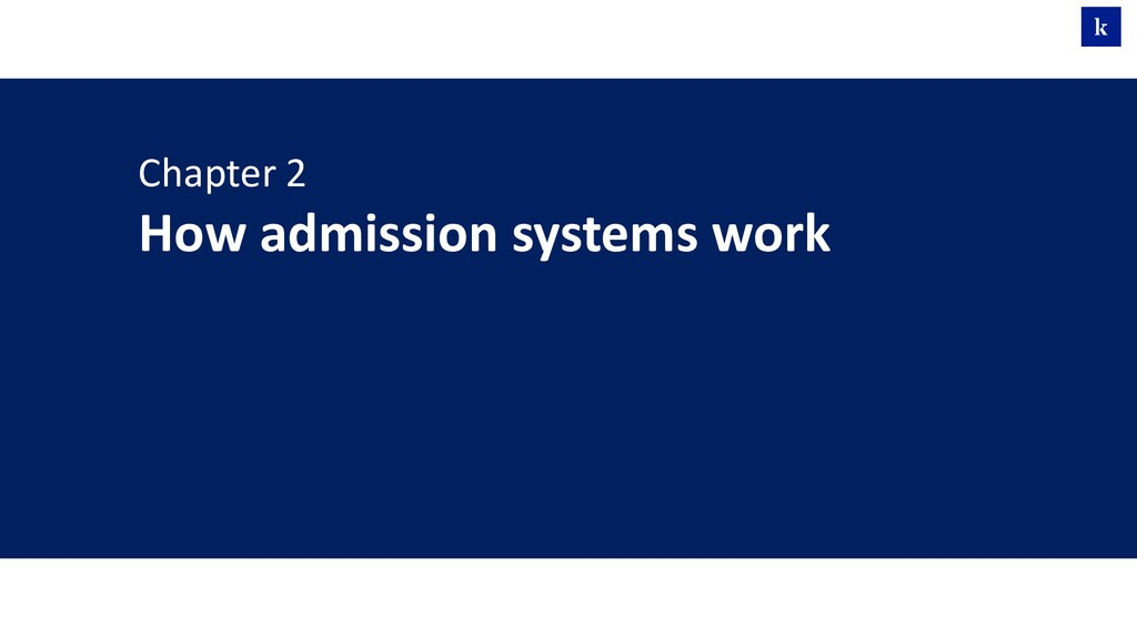 Chapter 2 How admission systems work