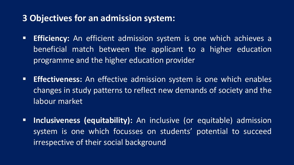 3 Objectives for an admission system: ▪ Efficie...