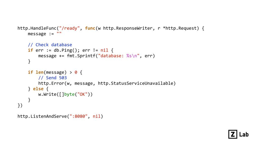"http.HandleFunc(""/ready"", func(w http.ResponseW..."