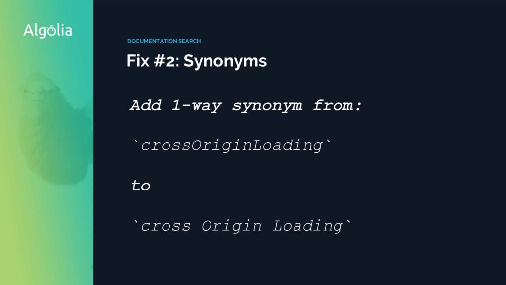 DOCUMENTATION SEARCH Fix #2: Synonyms Add 1-way...