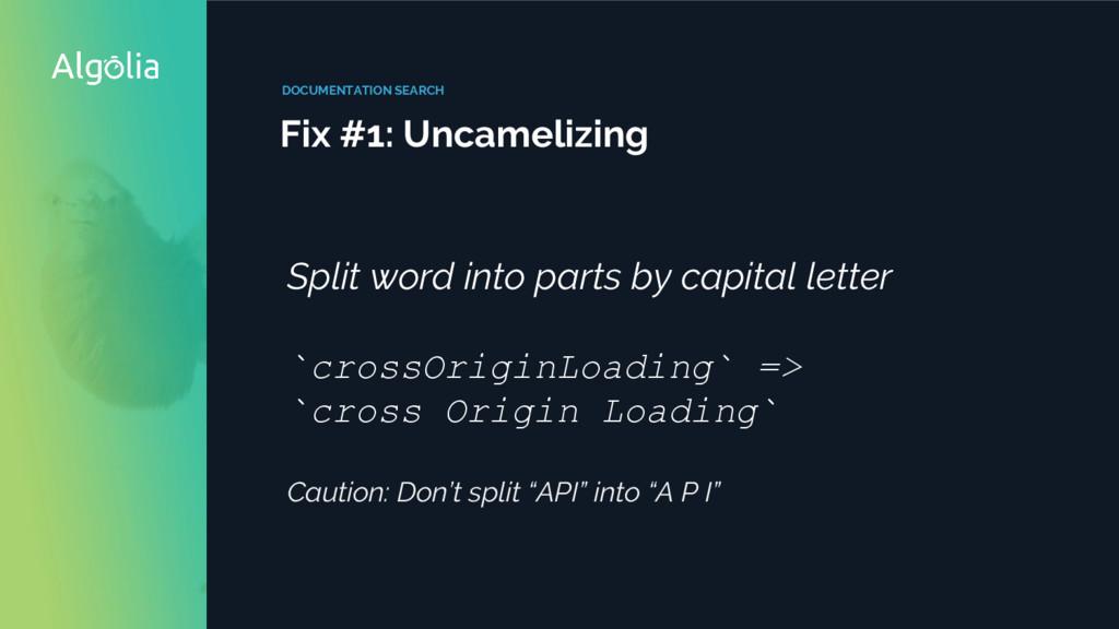 DOCUMENTATION SEARCH Fix #1: Uncamelizing Split...