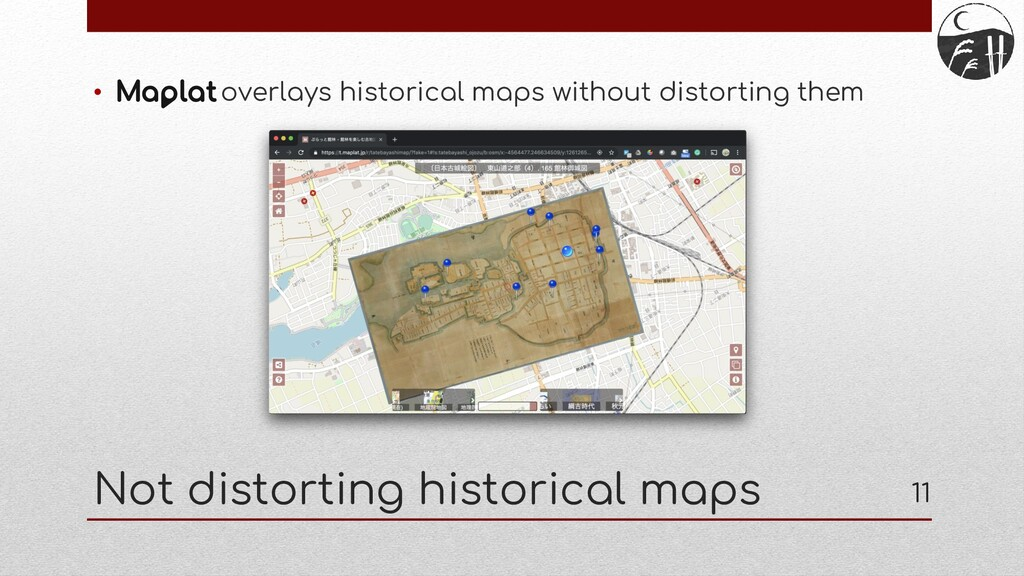 Not distorting historical maps • overlays histo...