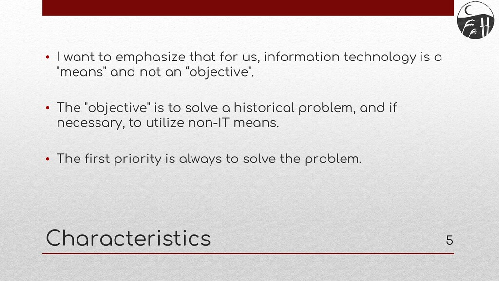 Characteristics • I want to emphasize that for ...