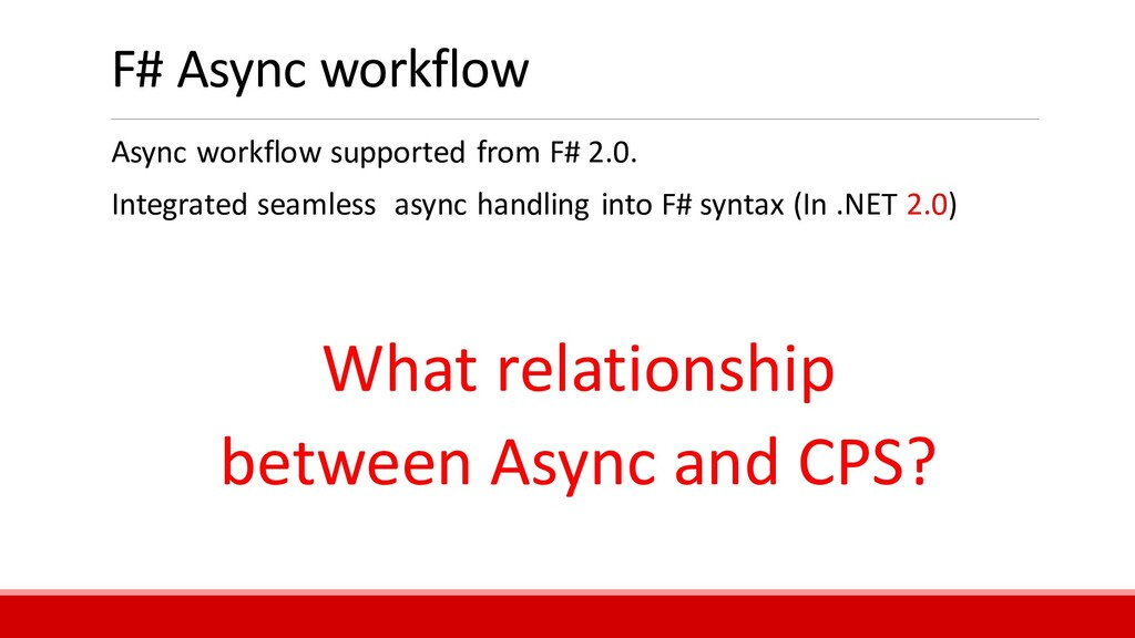 F# Async workflow Async workflow supported from...