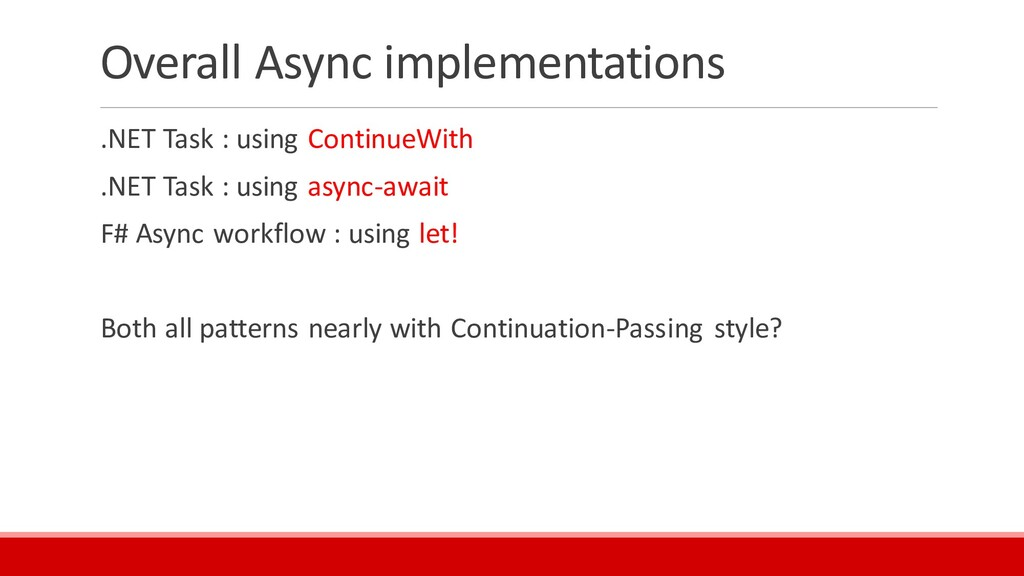 Overall Async implementations .NET Task : using...