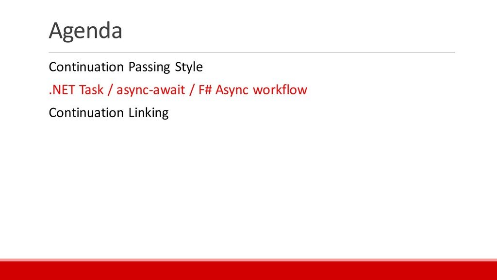Agenda Continuation Passing Style .NET Task / a...