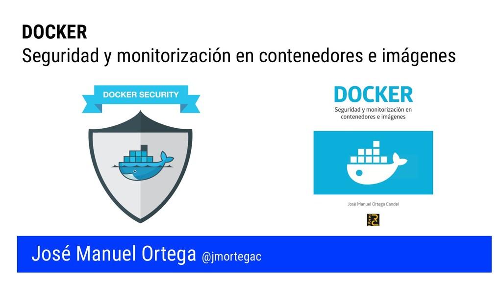 DOCKER Seguridad y monitorización en contenedor...
