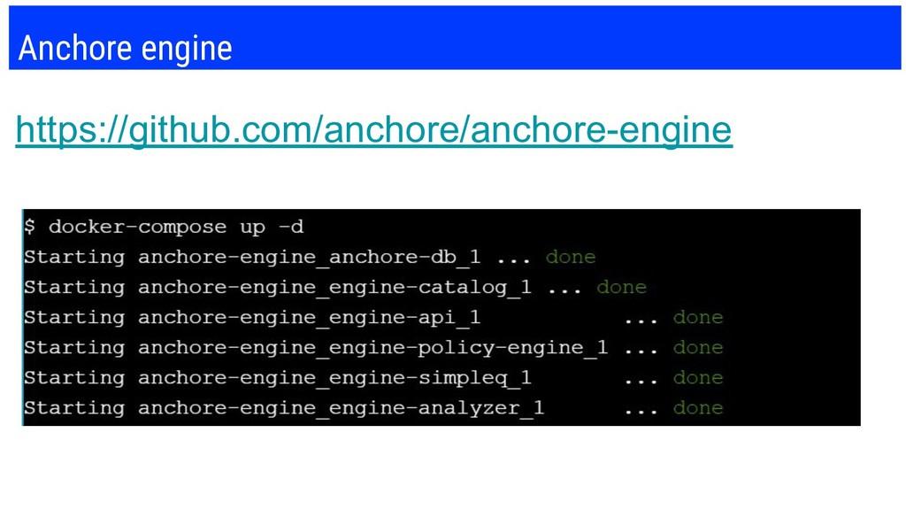 Anchore engine https://github.com/anchore/ancho...