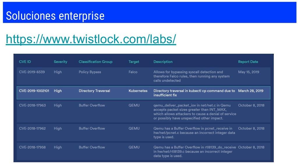 Soluciones enterprise https://www.twistlock.com...