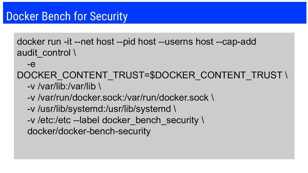 Docker Bench for Security docker run -it --net ...