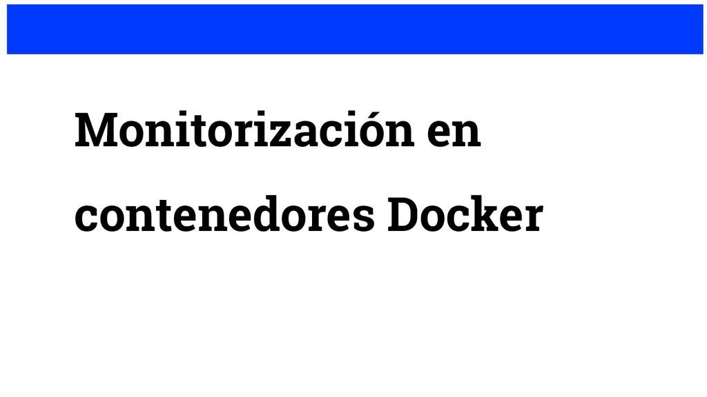Monitorización en contenedores Docker