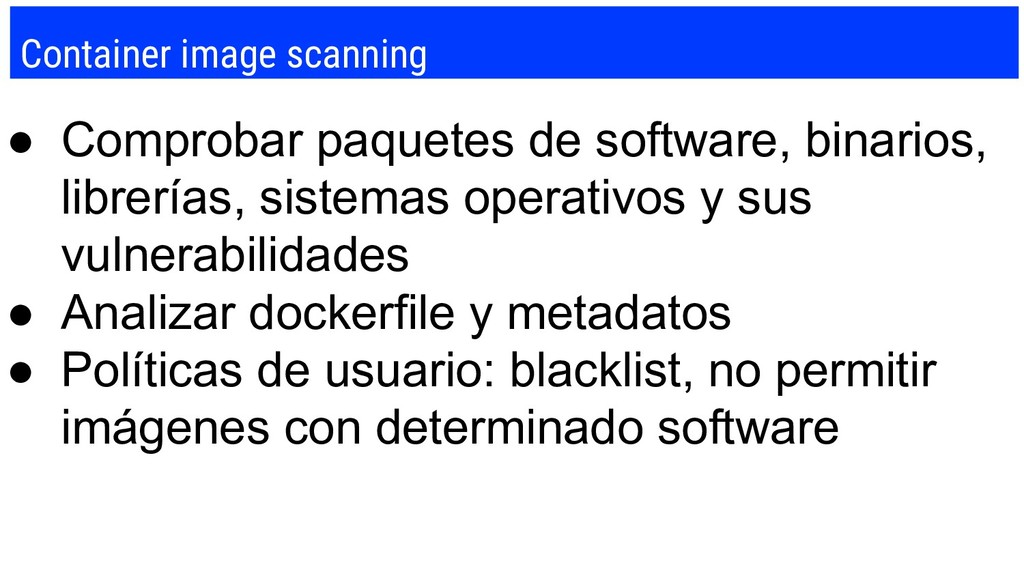 Container image scanning ● Comprobar paquetes d...
