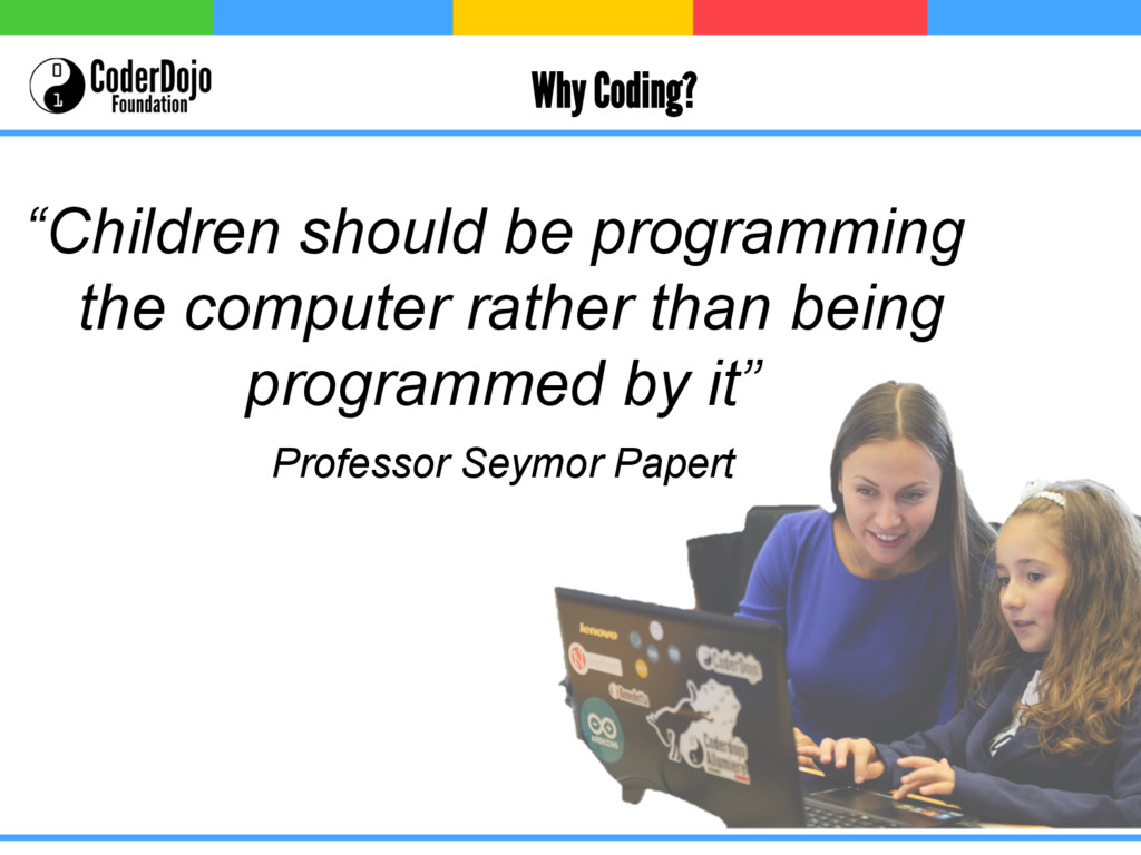 "Why Coding? ""Children should be programming the..."
