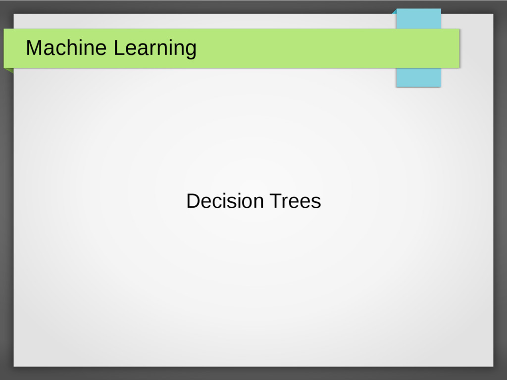 Machine Learning Decision Trees