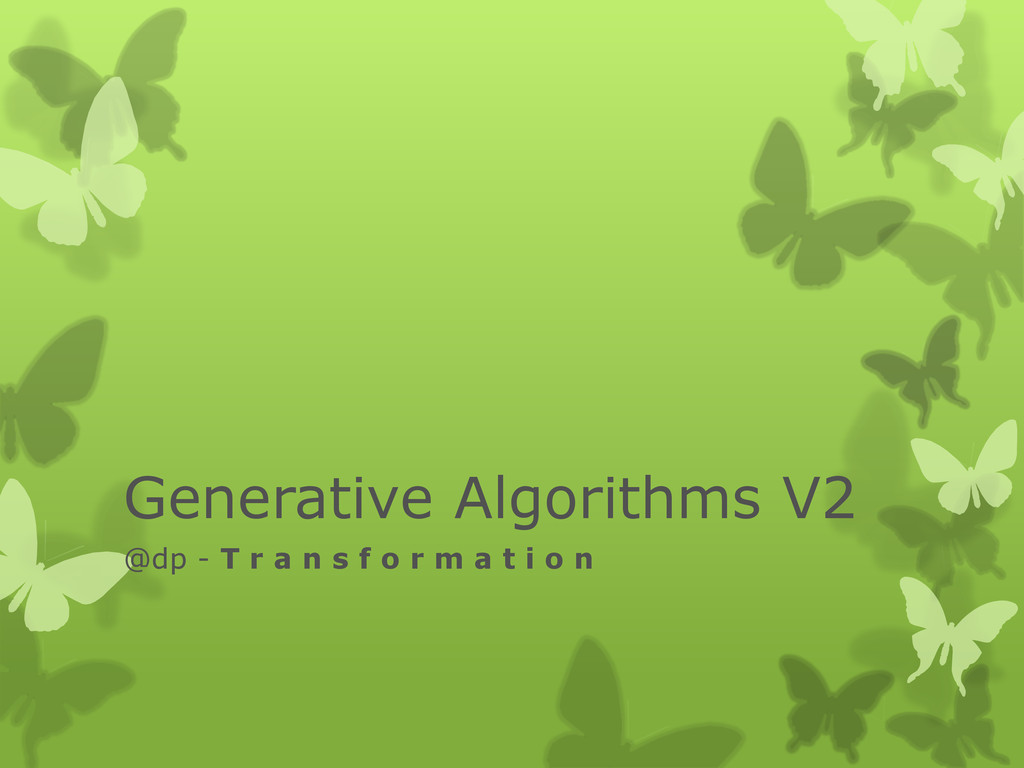Generative Algorithms V2 @dp - T r a n s f o r ...