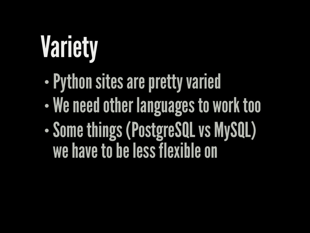 Variety Python sites are pretty varied We need ...