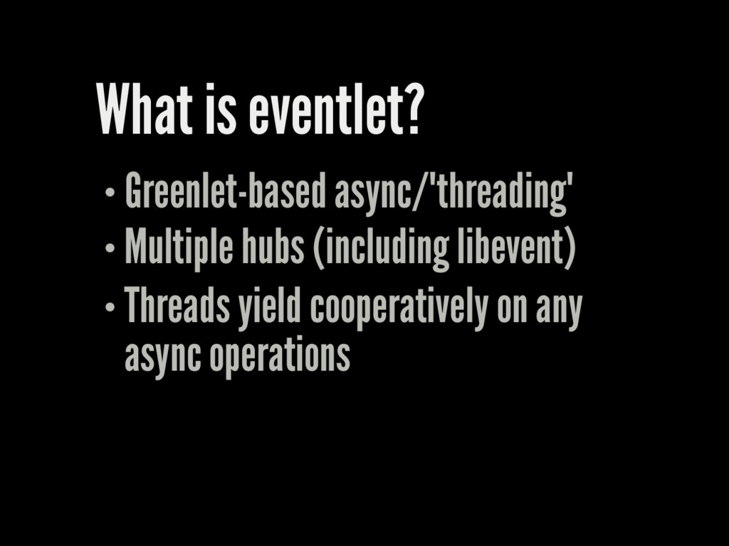 "What is eventlet? Greenlet-based async/""threadi..."