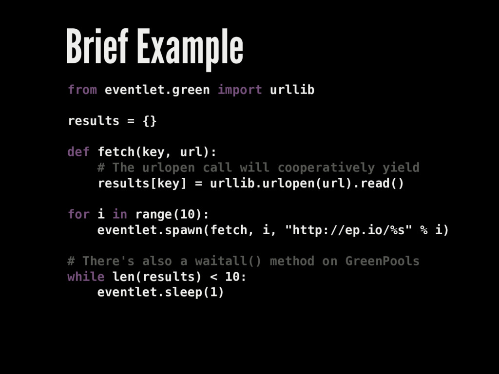 Brief Example from eventlet.green import urllib...