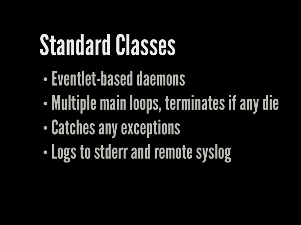 Standard Classes Eventlet-based daemons Multipl...