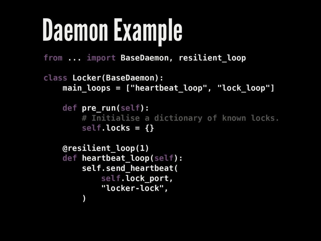 Daemon Example from ... import BaseDaemon, resi...