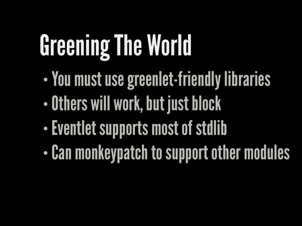 Greening The World You must use greenlet-friend...
