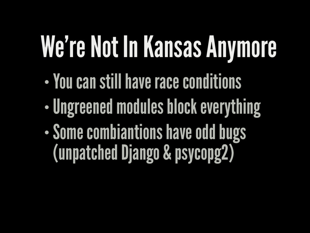 We're Not In Kansas Anymore You can still have ...