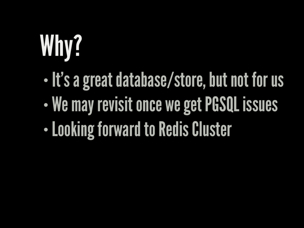 Why? It's a great database/store, but not for u...
