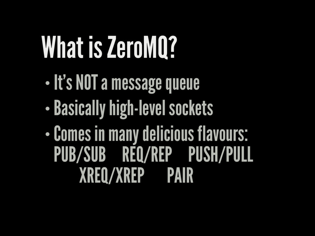 What is ZeroMQ? It's NOT a message queue Basica...