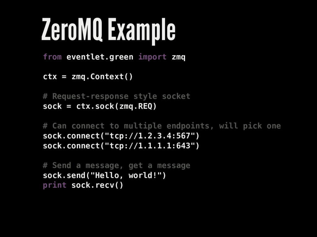 ZeroMQ Example from eventlet.green import zmq c...