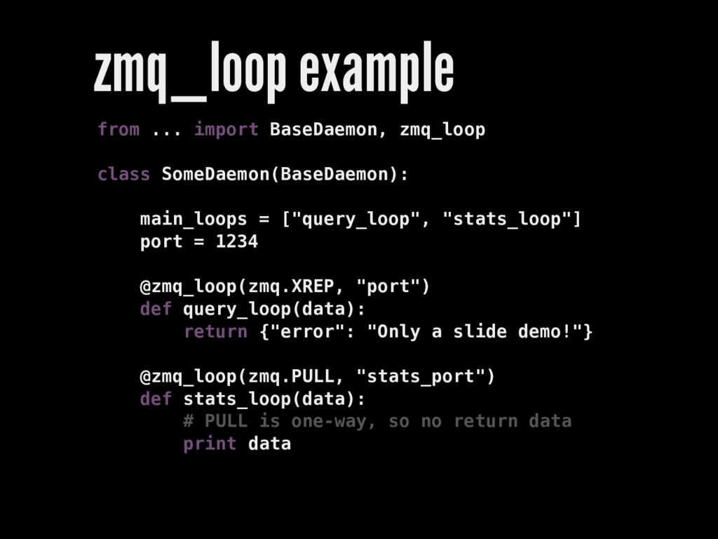 zmq_loop example from ... import BaseDaemon, zm...