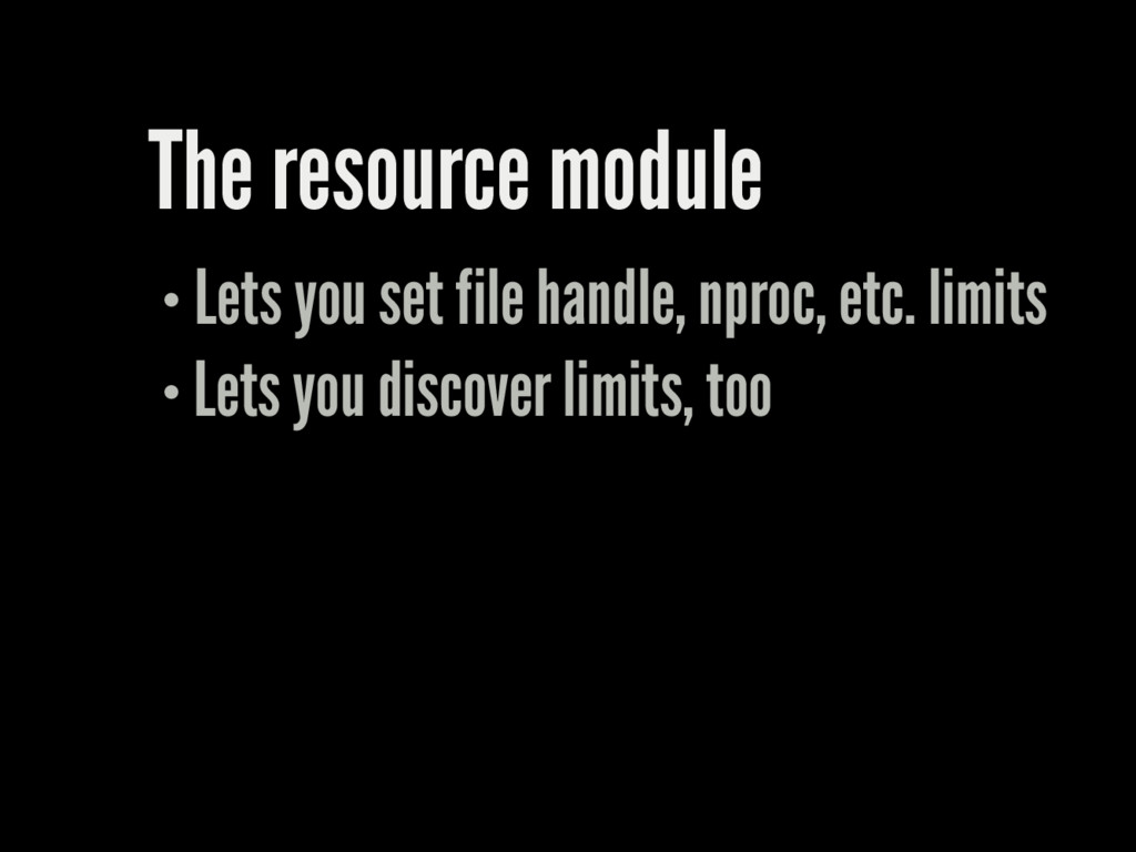 The resource module Lets you set file handle, n...