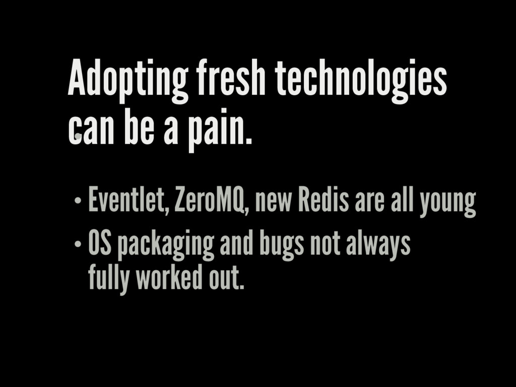 Adopting fresh technologies can be a pain. Even...