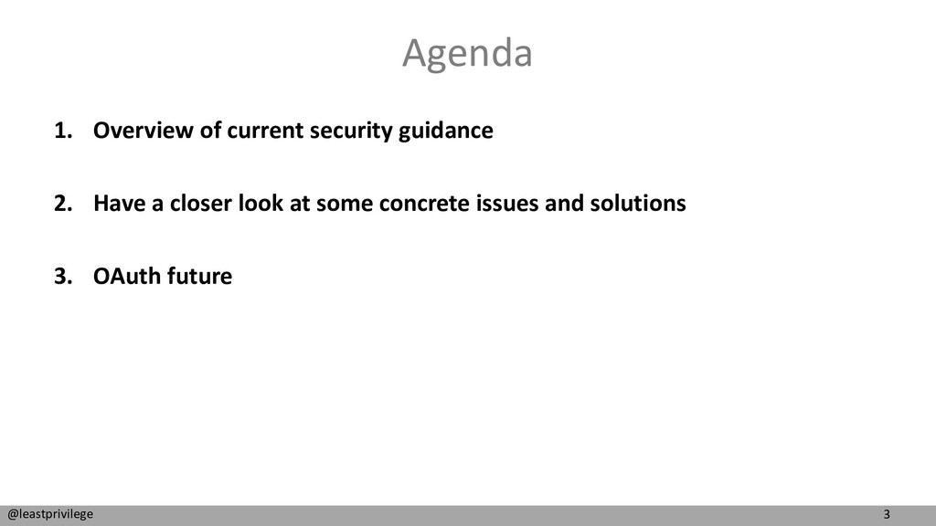 3 @leastprivilege Agenda 1. Overview of current...