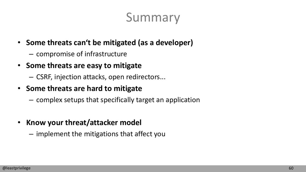 60 @leastprivilege Summary • Some threats can't...