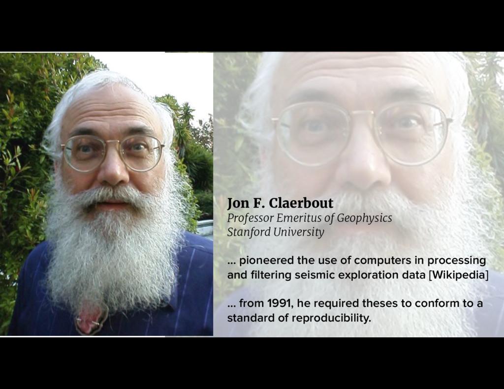 Jon F. Claerbout Professor Emeritus of Geophysi...