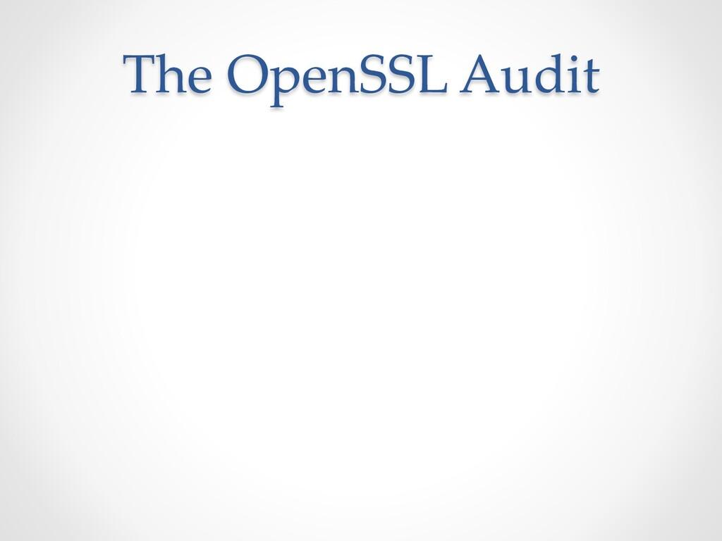 The OpenSSL Audit