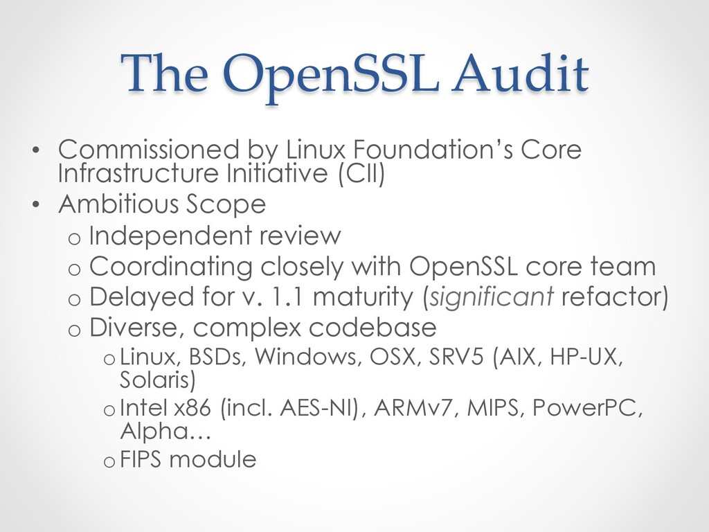 The OpenSSL Audit •  Commissioned by Linux Foun...