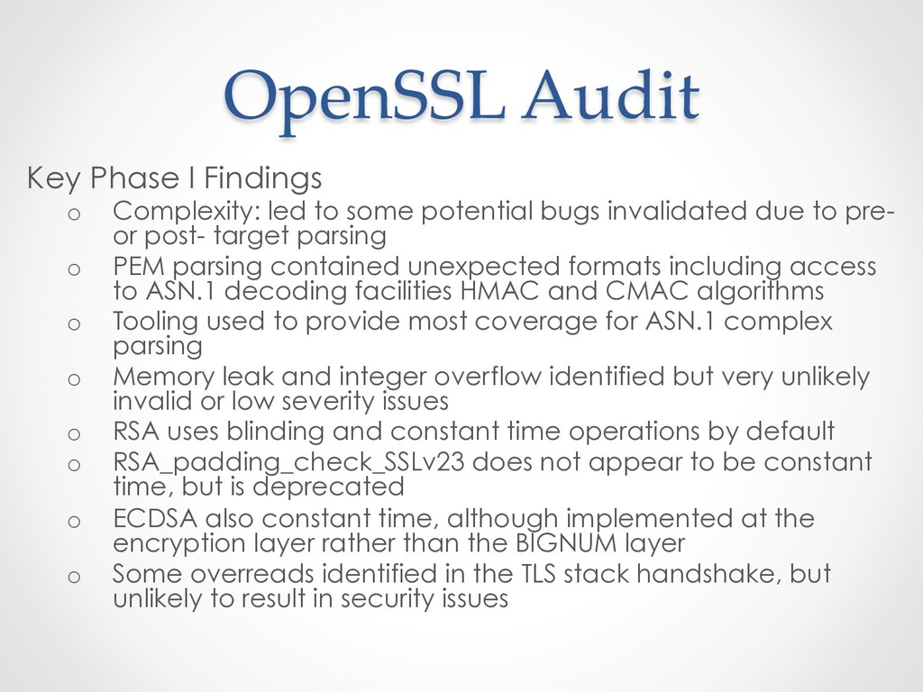 OpenSSL Audit Key Phase I Findings o  Complexit...
