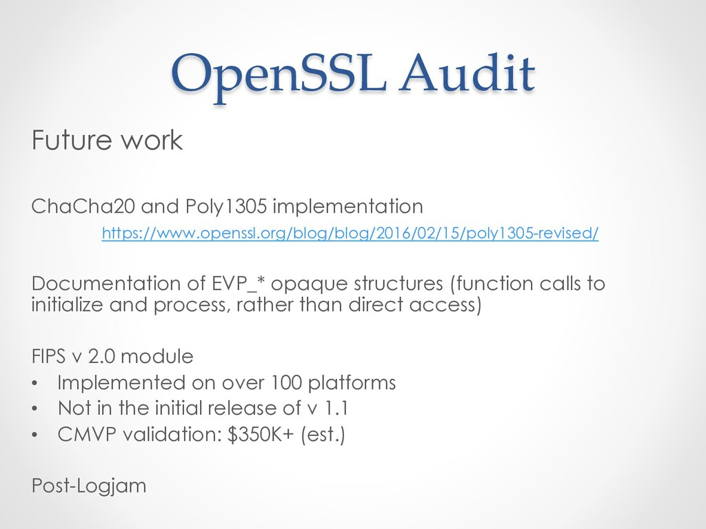 OpenSSL Audit Future work ChaCha20 and Poly1305...