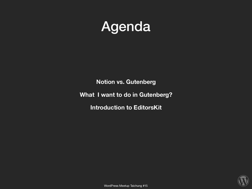 Agenda Notion vs. Gutenberg What I want to do i...