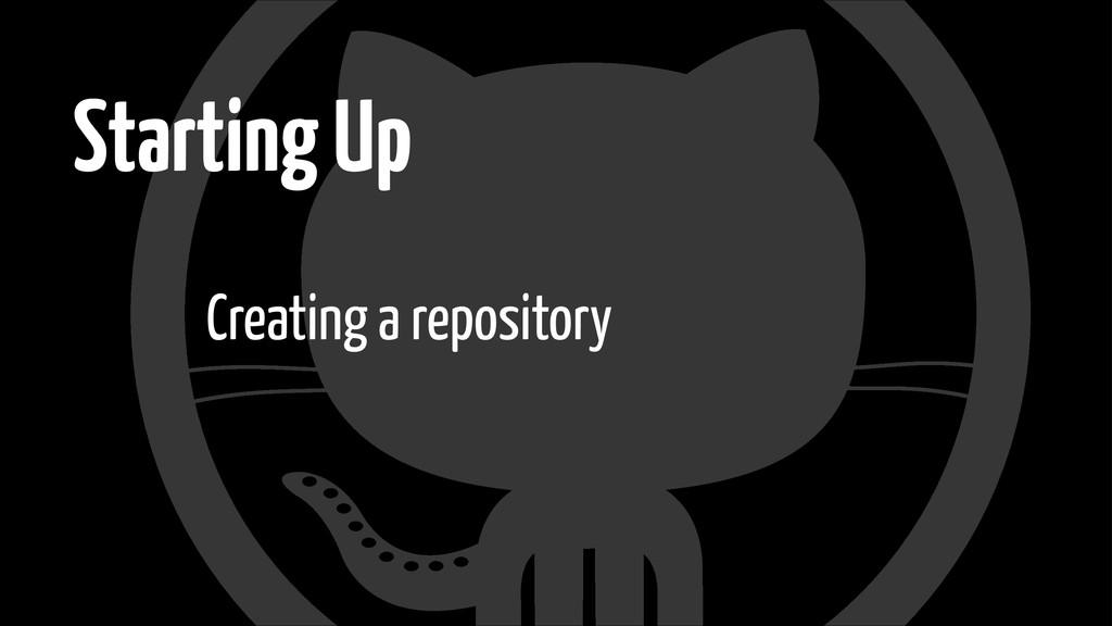 Starting Up Creating a repository