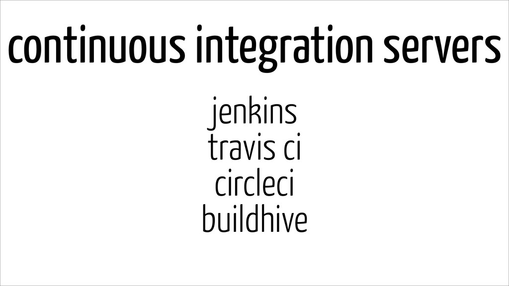 continuous integration servers jenkins travis c...