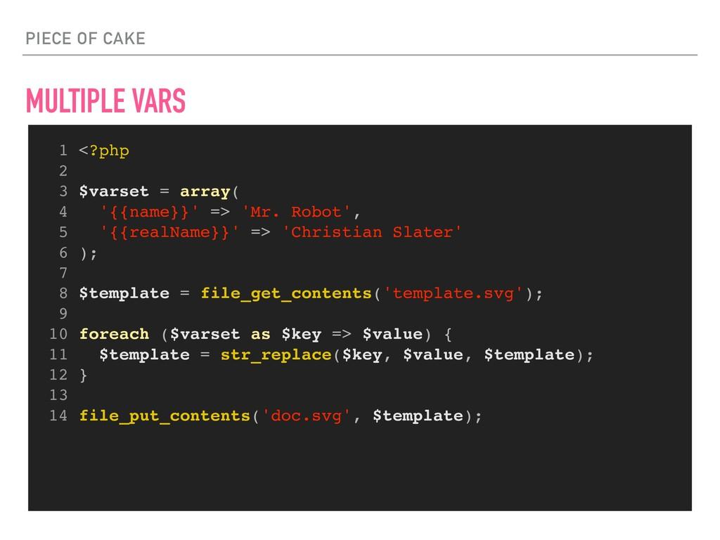PIECE OF CAKE MULTIPLE VARS 1 <?php 2 3 $varset...