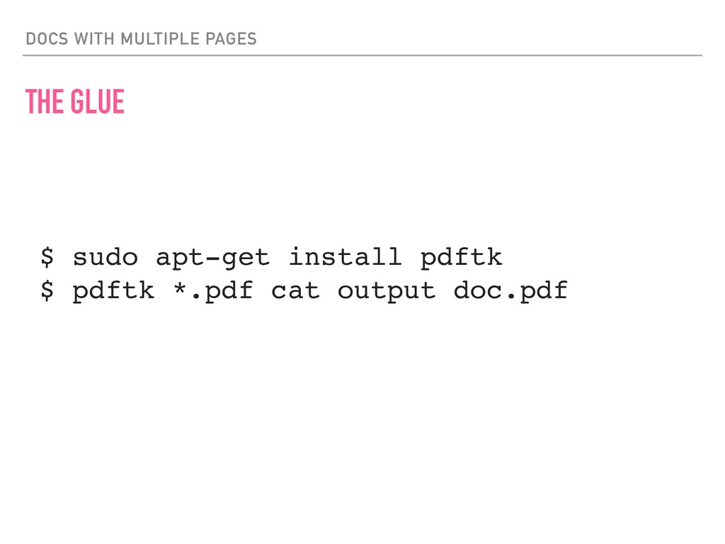 DOCS WITH MULTIPLE PAGES THE GLUE $ sudo apt-ge...