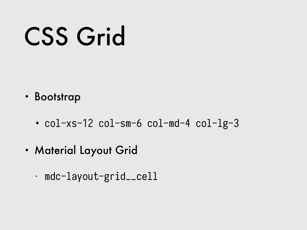 CSS Grid • Bootstrap • col-xs-12 col-sm-6 col-m...